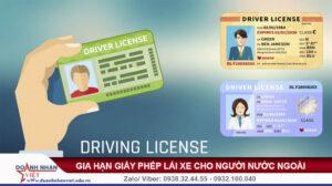 Gia hạn giấy phép lái xe cho người nước ngoài